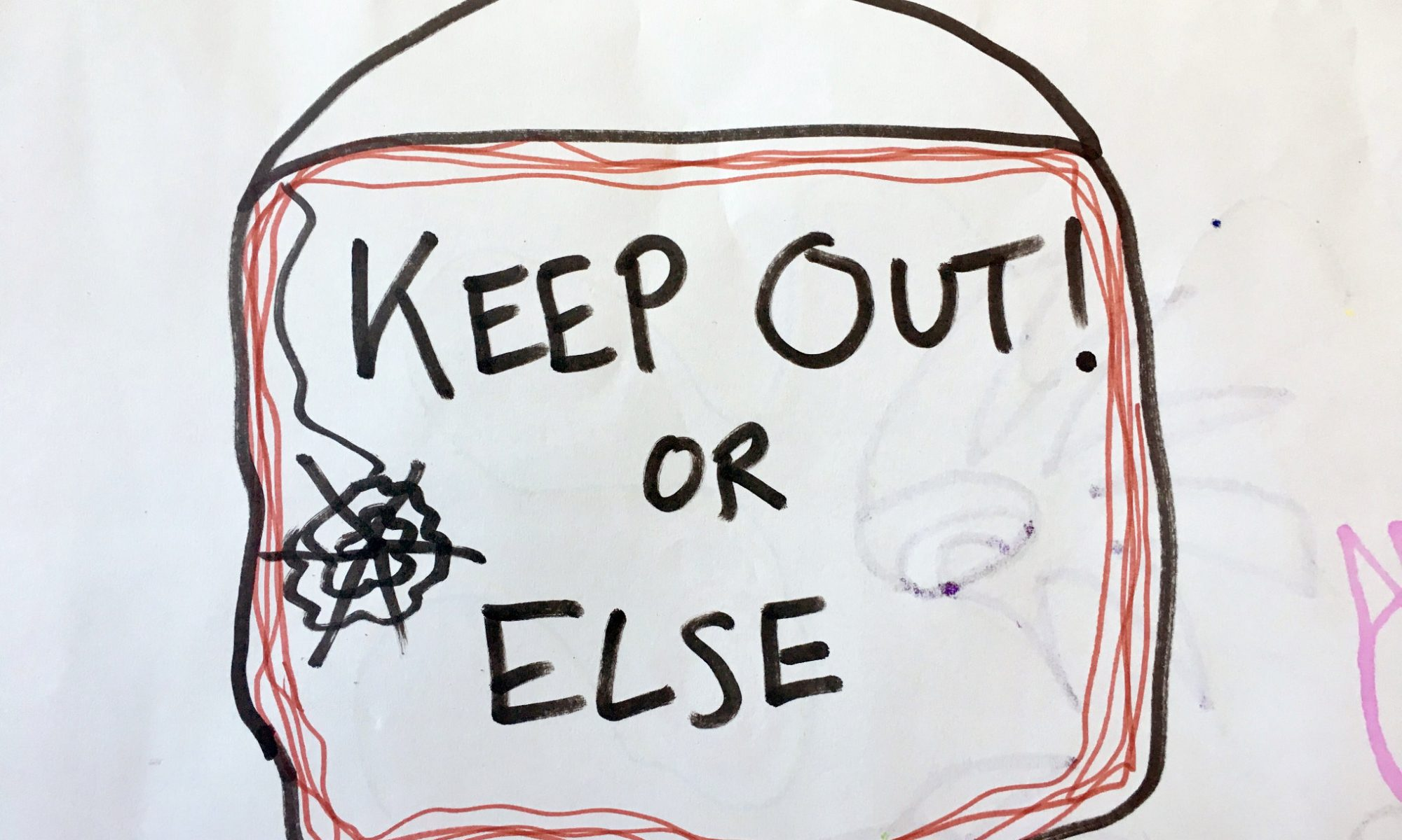 Keep Out or Else!